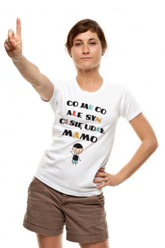 Koszulka dla mamy - Co jak co ale syn Ci się udał mamo