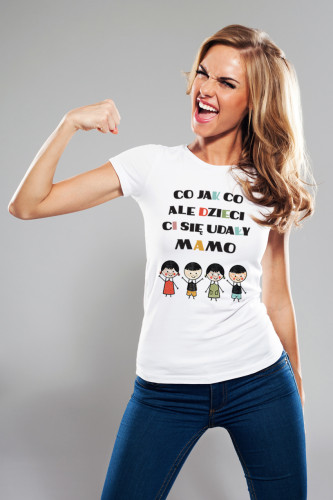 Koszulka dla mamy - Co jak co ale dzieci Ci się udały mamo - dwie córki i dwóch synów